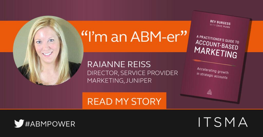 I'm an ABMer - Raianne Reiss